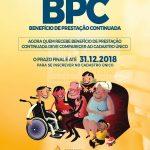 ATENÇÃO!!  Os usuários que recebem Benefício de Prestação Continuada – BPC, devem realizar o cadastramento no Cadastro Único até o dia 31 de dezembro de 2018.