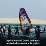 Após carnaval, Ceará terá mais um feriado em menos de 15 dias
